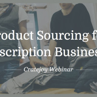 Sourcing for Subscription Businesses